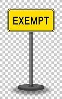 panneau de signalisation exonéré isolé sur fond transparent