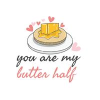 Tu es ma moitié de beurre vecteur