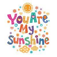 Vous êtes mon lettrage de soleil avec le style mignon vecteur