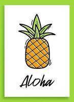 ananas aloha. citation inspirante. phrase de calligraphie moderne avec ananas dessiné à la main. lettrage de vecteur de brosse pour impression, tshirt et affiche. conception typographique