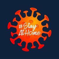 rester à la maison signe. coronavirus covid-19 écrit dans la conception d'affiche de typographie.sauver la planète du coronavirus. restez en sécurité à l'intérieur de la maison. prévention du virus. vecteur