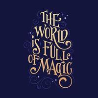 phrase de lettrage fantastique - le monde est plein de magie vecteur