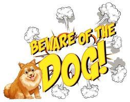 bulle de dialogue comique avec méfiez-vous du texte du chien vecteur