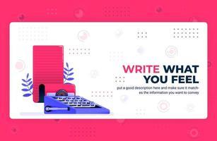 illustration d'affiche vectorielle d'écrire ce que vous ressentez. blogueur et plateforme de rédaction indépendante pour créer des histoires. peut être utilisé pour le modèle de bannière d'élément de fond de site Web applications mobiles vecteur
