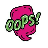 Bulle de dialogue avec expression oops, conception de mot pop art style plat vector illustration