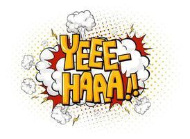 bulle de dialogue comique avec texte yee-haa vecteur