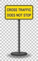 Trafic croisé n'arrête pas de panneau avec support isolé sur fond transparent vecteur
