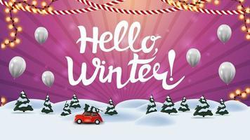 bonjour, carte rose d'hiver avec de belles lettres, paysage d'hiver de dessin animé avec des pins et une voiture vintage rouge portant un arbre de Noël