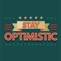 Le mot de rester optimiste typographie rétro ou Vintage Concept vecteur