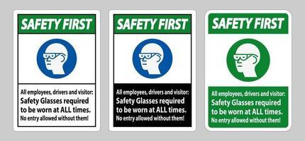 sécurité d'abord signer tous les employés, conducteurs et visiteurs, lunettes de sécurité doivent être portées en tout temps vecteur