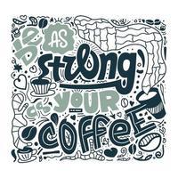 soyez aussi fort que votre conception de lettrage de café pour les vêtements vecteur