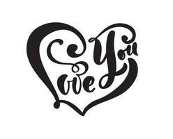 phrase de calligraphie vous aime. Saint Valentin lettrage dessiné à la main en forme de coeur. croquis de vacances doodle conception carte de Saint-Valentin, web, mariage et impression illustration isolée