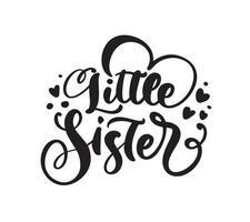 vecteur dessiné à la main lettrage texte de calligraphie petite sœur sur fond blanc avec des coeurs. t-shirt fille, conception de cartes de voeux. illustration