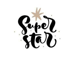 calligraphie manuscrite super star vector lettrage texte bébé. citation de lettrage dessiné à la main. illustration pour enfants pour carte de voeux, t-shirt, bannière et affiche