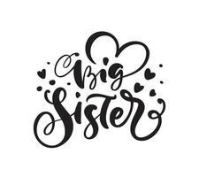 vecteur dessiné main lettrage texte de calligraphie grande soeur sur fond blanc avec des coeurs t-shirt fille, conception de cartes de voeux. illustration