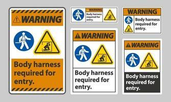 panneau d'avertissement harnais de corps requis pour l'ensemble de panneaux d'entrée