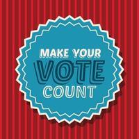 faire compter votre vote sur la conception de vecteur de timbre de sceau