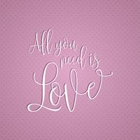 Tout ce dont vous avez besoin, c'est du texte d'amour vecteur