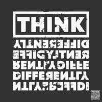 Pensez différemment citez la typographie de t-shirt, le timbre, l'impression de tee-shirt, l'applique, le slogan de mode, le badge, les vêtements d'étiquettes, les jeans ou d'autres produits d'impression. illustration vectorielle vecteur