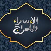 Carte de voeux de fond isra 'mi'raj avec conception de vecteur de modèle islamique