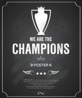 affiche de tableau noir, nous sommes les champions, illustration vectorielle vecteur