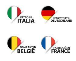 ensemble de quatre autocollants italiens, allemands, belges et français. fabriqué en italie, fabriqué en france, fabriqué en allemagne et fabriqué en belgique. icônes simples avec des drapeaux isolés sur fond blanc vecteur