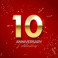 décoration de célébration d'anniversaire. nombre d'or 10 avec des confettis, des paillettes et des rubans de banderoles sur fond rouge. illustration vectorielle vecteur