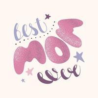 meilleure maman jamais lettrage. inscription calligraphique de vecteur, modèle de bannière pour félicitations pour la fête des mères vecteur