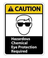 Attention protection oculaire chimique dangereux requis signe symbole isoler sur fond transparent, illustration vectorielle vecteur