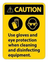 Attention, utilisez des gants et un signe de protection des yeux sur fond blanc vecteur