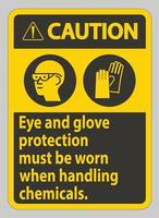 panneau d'avertissement une protection des yeux et des gants doit être portée lors de la manipulation de produits chimiques vecteur