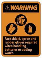 panneau d'avertissement tablier d'écran facial et gants en caoutchouc requis lors de la manipulation des batteries ou de l'ajout d'eau avec les symboles EPI vecteur