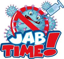conception de polices de temps jab avec icône de caractère de coronavirus sur fond blanc vecteur