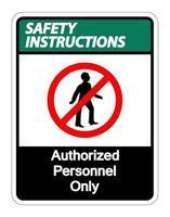Consignes de sécurité personnel autorisé seulement symbole signe sur fond blanc vecteur