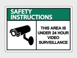 consignes de sécurité cette zone est sous le signe de surveillance vidéo de 24 heures sur fond transparent vecteur
