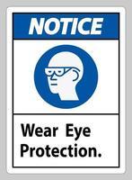 Avis signe porter une protection oculaire sur fond blanc vecteur
