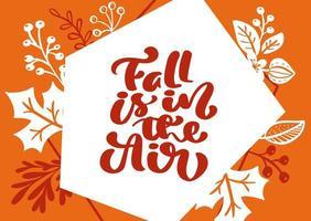 carte de voeux avec texte chute est dans l'air. fond orange et feuilles blanches d'érable, de bouleau, de feuillage d'octobre ou de novembre, de chêne et de conception d'affiche ou de bannière de saison de la nature d'automne vecteur