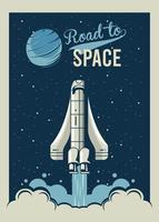 route vers l & # 39; espace lettrage avec démarrage de vaisseau spatial dans un style vintage affiche vecteur