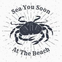 Étiquette vintage grunge texturé dessiné à la main, conception de typographie insigne rétro ou t-shirt avec illustration vectorielle de crabe et texte vecteur