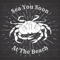 Étiquette vintage grunge texturé dessiné à la main, insigne rétro ou conception de typographie t-shirt avec crabe et texte illustration vectorielle sur tableau vecteur