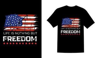 la vie n'est rien d'autre que la liberté usa memorial day t shirt design vector illustration