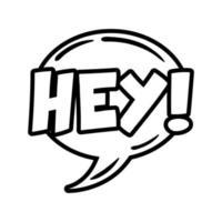 bulle de dialogue avec le mot d'expression hé style de ligne pop art vecteur