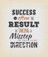 Le succès est souvent le résultat de prendre un faux pas dans la bonne direction vecteur