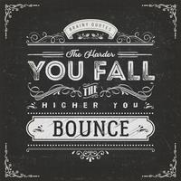 Plus vous tombez, plus vous rebondissez