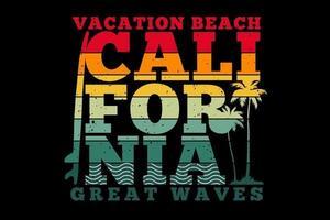 t-shirt californie vacances plage grandes vagues typographie design rétro vecteur