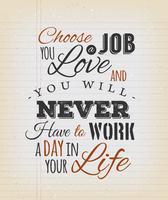 Choisissez un travail que vous aimez