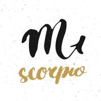 signe du zodiaque scorpion et lettrage. symbole de l'astrologie horoscope dessiné à la main, conception texturée grunge, impression de typographie, illustration vectorielle vecteur