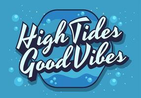 High Tides Good Vibes Lettering. vecteur