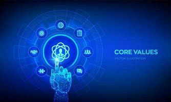 valeurs fondamentales. concept d'entreprise d'objectifs d'éthique de responsabilité sur écran virtuel. infographie des valeurs fondamentales. main robotique touchant l'interface numérique. vecteur