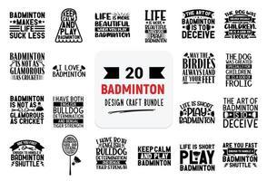 bundle de conception artisanale avec des citations de lettrage de badminton. vecteur
